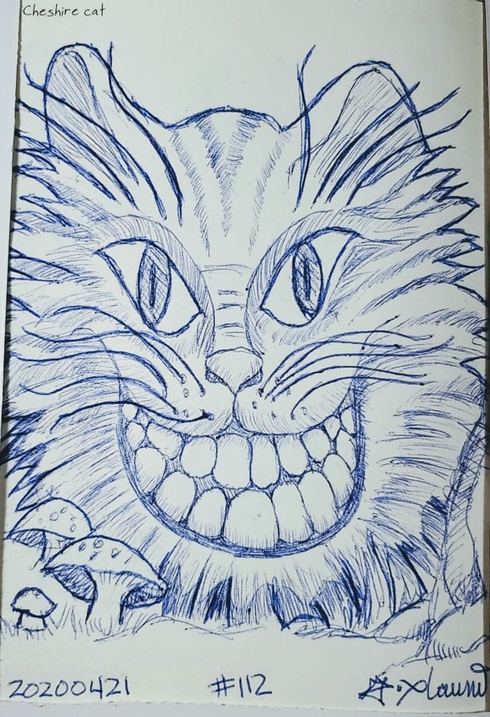2020 Sketch of the day Number 112: Cheshire cat